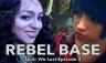 Rebel Base Podcast 6